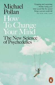 How to change your mind by Michael Pollen