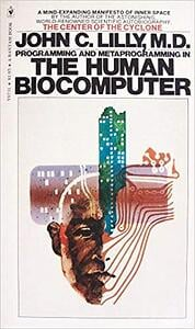 The Human Biocomputer by John C. Lilly